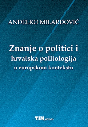 Knowledge of Politics and Croatian Political Science in the European Context